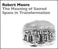 The Meaning of Sacred Space in Transformation