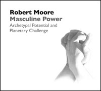 Masculine Power: Archetypal Potential and Planetary Challenge
