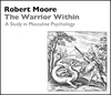 The Warrior Within: A Study in Masculine Psychology