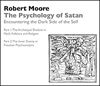 The Psychology of Satan: Encountering the Dark Side of the Self