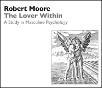 The Lover Within: A Study in Masculine Psychology