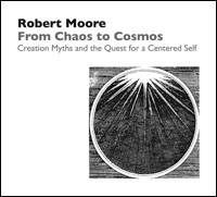 From Chaos to Cosmos: Creation Myths and the Quest for a Centered Self