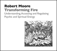 Transforming Fire: Understanding, Accessing, and Regulating Psychic and Spiritual Energy
