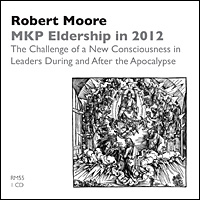 MKP Eldership in 2012: The Challenge of a New Consciousness in Leaders During & After the Apocalypse