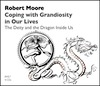 Coping with Grandiosity in Our Lives:<br>The Deity and the Dragon Inside Us